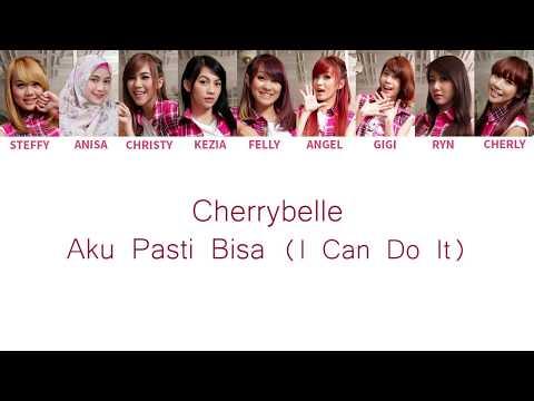 Cherrybelle - Aku Pasti Bisa ( I Can Do It ) Lyrics [ Color Coded English / Indo ]