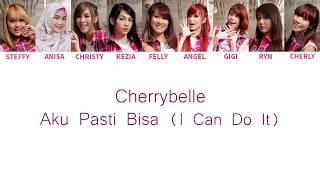 [4.51 MB] Cherrybelle - Aku Pasti Bisa ( I Can Do It ) Lyrics [ Color Coded English / Indo ]