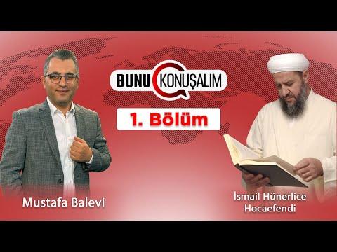 Mustafa Balevi ile Bunu Konuşalım 1. Bölüm | Konuk: @İsmail Hünerlice Hoca