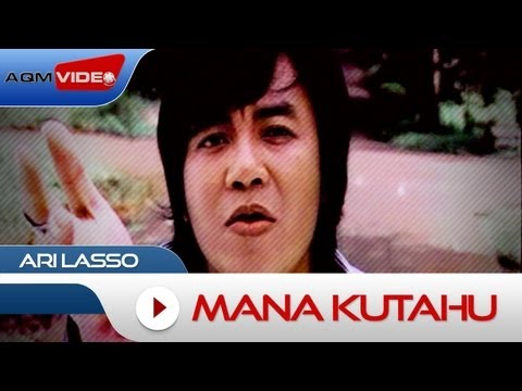 Ari Lasso - Mana Kutahu | Official Video