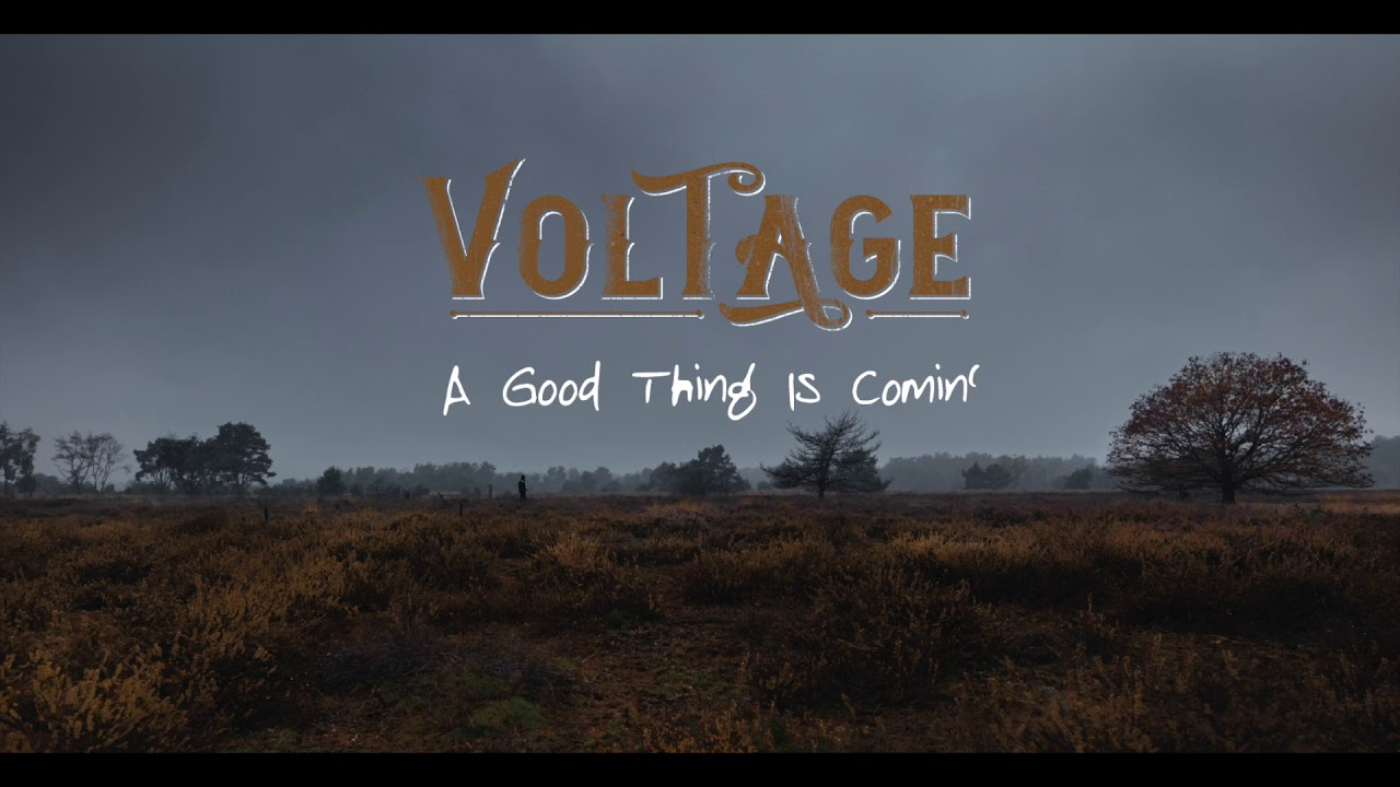 Voltage // A Good Thing Is Comin'