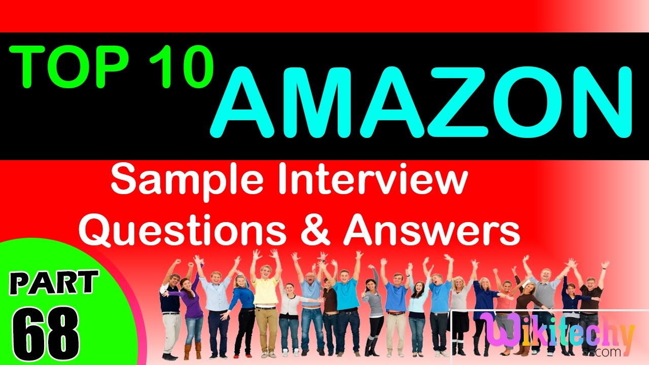 amazon top most interview questions and answers for freshers amazon top most interview questions and answers for freshers experienced tips online videos