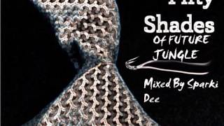 Fifty Shades Of Future Jungle Mixed By Sparki Dee