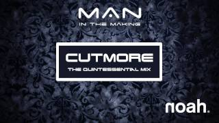 NOAH - Man In The Making  (Cutmore - The Quintessential Club Mix)