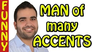 Man of many accents - by the man of many accents -Indian, American, French, African