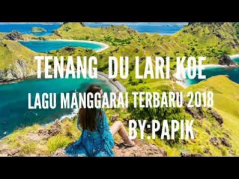 Tenang du lari koe lagu manggarai 2018/2019