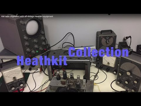 AM radio alignment with all vintage Heathkit equipment