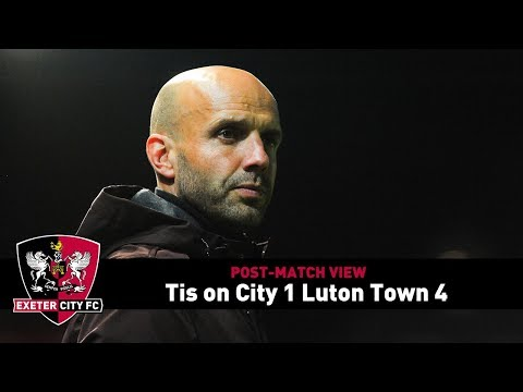 POST-MATCH VIEW: Tis on City 1 Luton Town 4   Exeter City Football Club