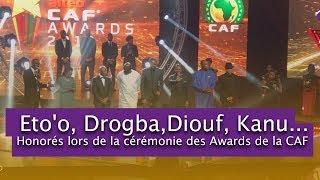 Eto'o, Drogba, Diouf, Kanu , Weah , Salah...Honorés lors de la cérémonie des Awards de la CAF