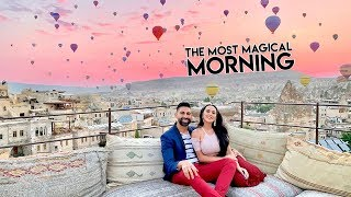 The Most Magical Morning Of Our Life In Turkey | Dhar and Laura