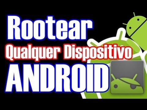 Fazer ROOT Em Qualquer Dispositivo Android