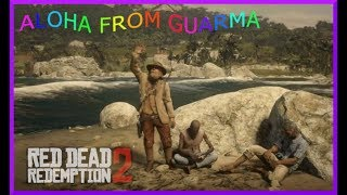 Red Dead Redemption 2 Online | Guarma Edventures Whit PGI-Chief -GLITCH-