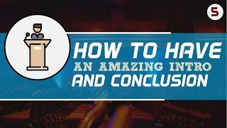 5. How to have an Amazing Intro and Conclusion [Skill Development]