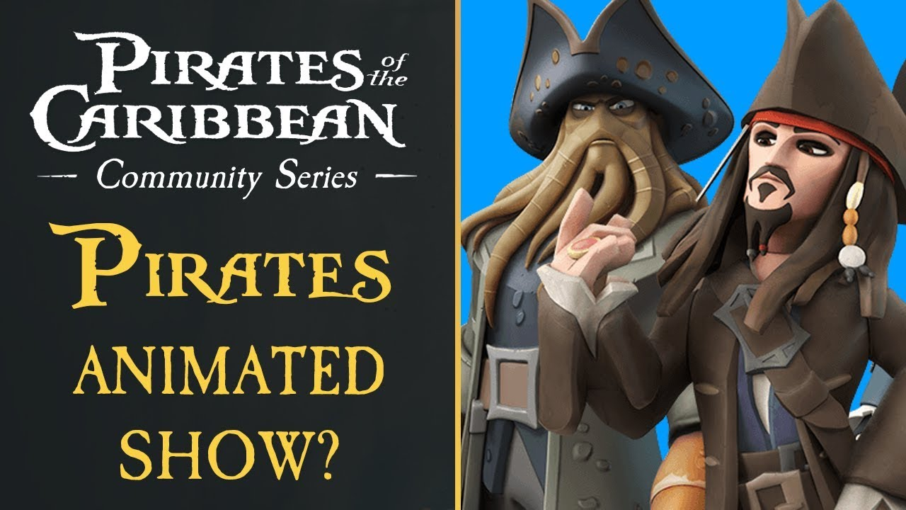 Should Pirates Have An Animated TV Show? - Pirates of The Caribbean Discussion