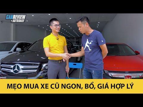 Làm thế nào mua xe ô tô cũ NGON, BỔ, GIÁ HỢP LÝ? |Autodaily.vn|