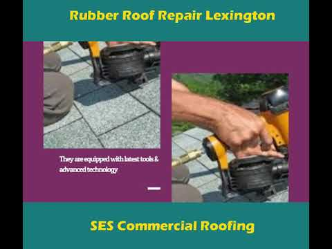 How to Repair Damaged Rubber Roof in Lexington?