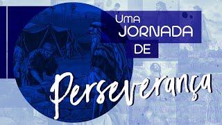 Uma Jornada de Perseverança - Pr. Francisco Chaves