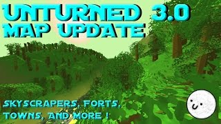 Unturned 3.0 Map Update And Full Tour! Skyscrapers, Wooden Forts, Towns, Tunnels, And More!