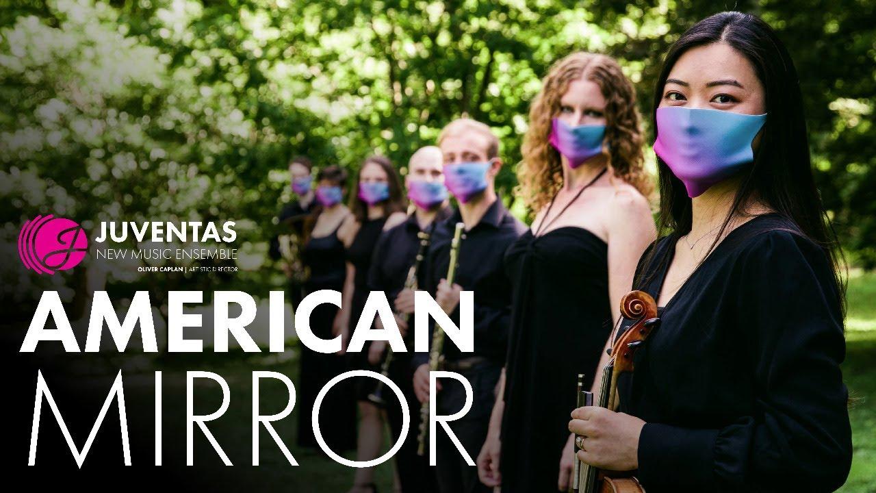 """American Mirror"" with Juventas New Music Ensemble"