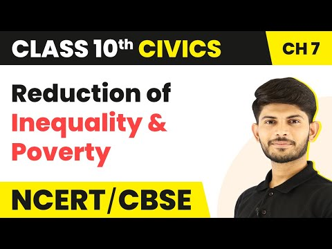 Reduction of Inequality and Poverty - Outcomes Of Democracy | Class 10 Civics