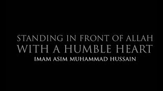 Standing In Front Of Allah With A Humble Heart - HD Mp3
