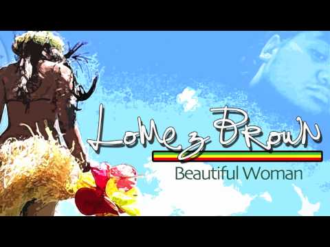 Lomez Brown - Beautiful Woman ~~~ISLAND VIBE~~~ streaming vf