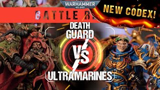 Warhammer 40k *NEW CODEX* Battle Report: Death Guard vs Ultramarines 2000pts