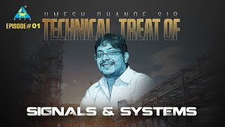 Episode#01   Technical Treat of Signals \u0026 Systems !!  by Dhande Sir   Don't Miss it !!