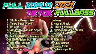 FULL ALBUM KOPLO TIKTOK VIRAL TERBARU 2021 FULL BASS DIJAMIN ENAK !!!!