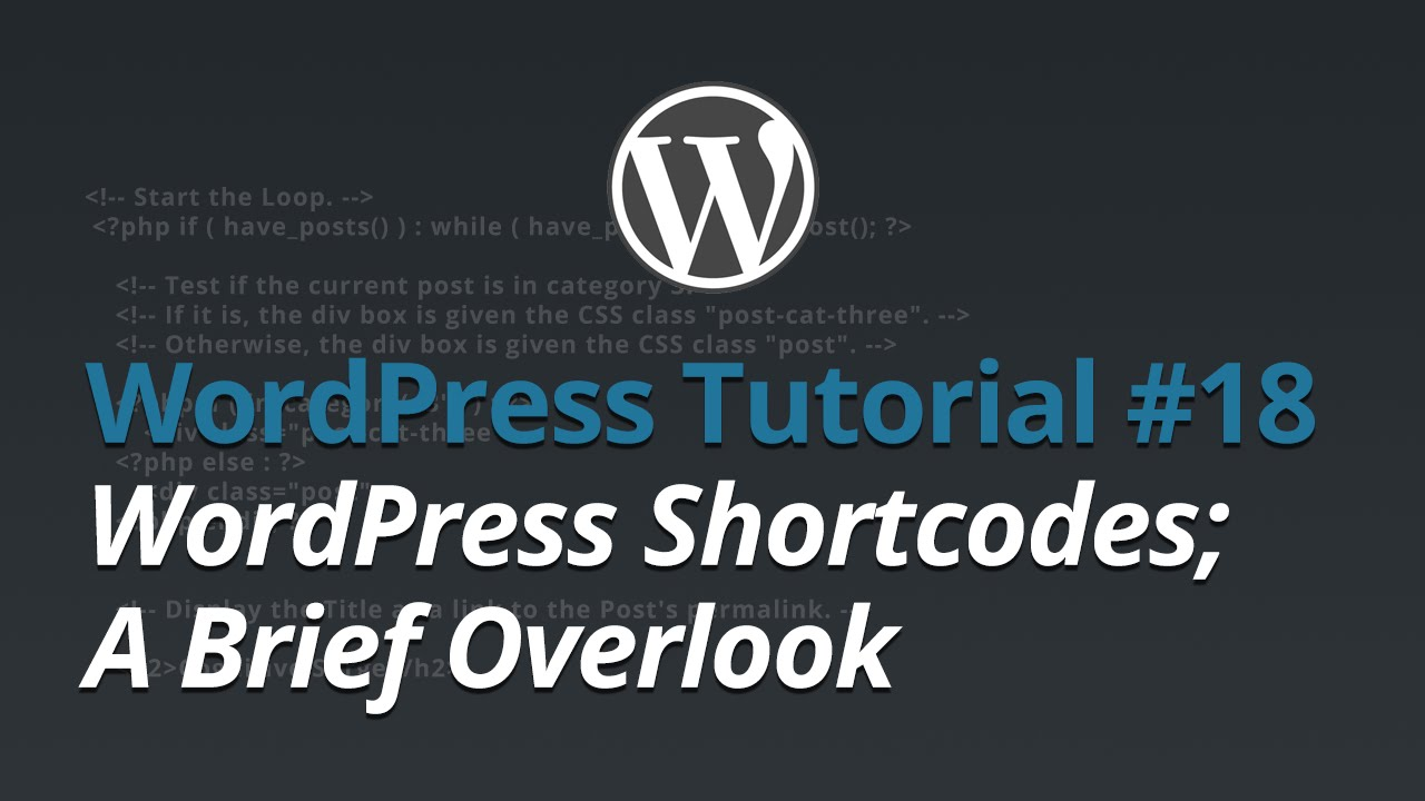WordPress Tutorial - #18 - WordPress Shortcodes; A Brief Overlook