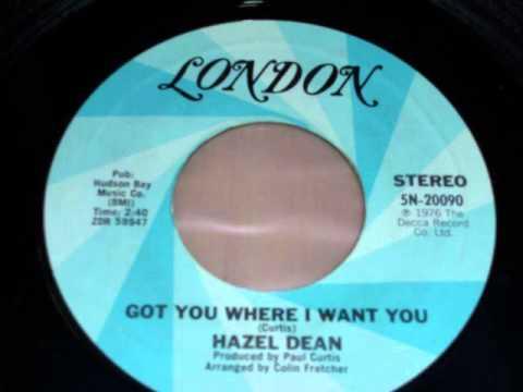 Hazel Dean - Got you where I want you