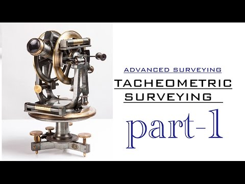 Lecture 2 | Tacheometric Surveying - Theory | PART 1