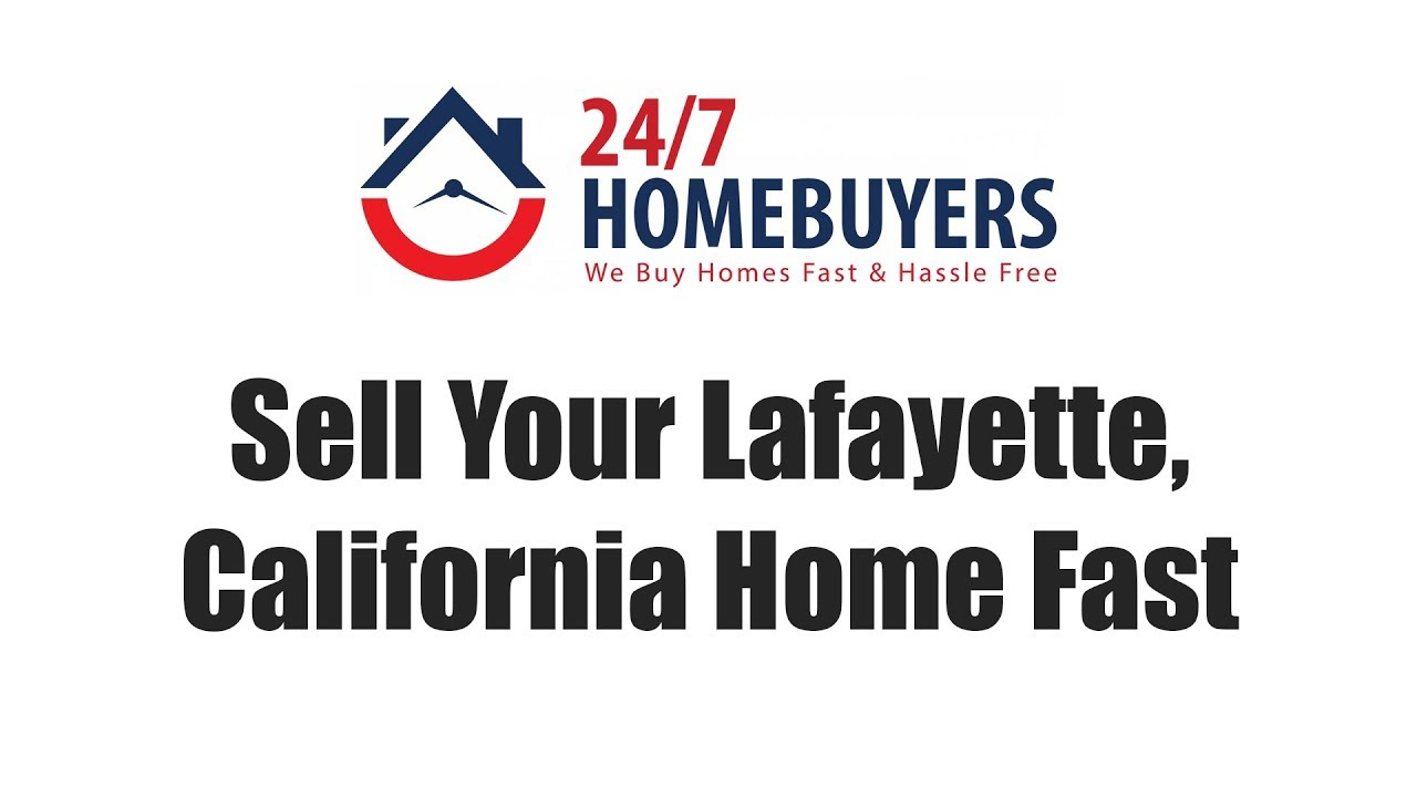 Sell Your Lafayette, California home fast