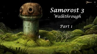 Samorost 3 Walkthrough - Part 1/5 - Whole game in 5 parts (Created by Amanita Design)