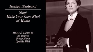Barbra Streisand - Sing/Make Your Own Kind of Music