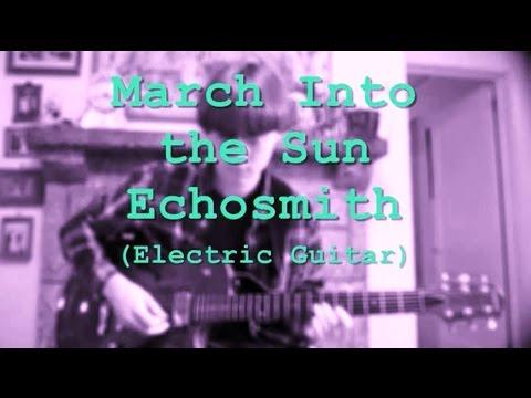 March into the Sun - Echosmith: Electric...