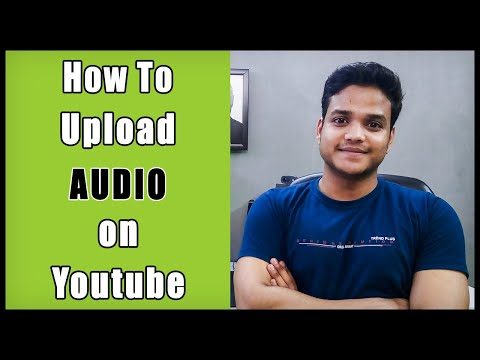 How to Upload Audio on Youtube