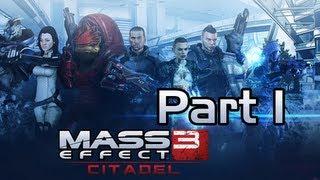Mass Effect 3: Citadel - Part 1