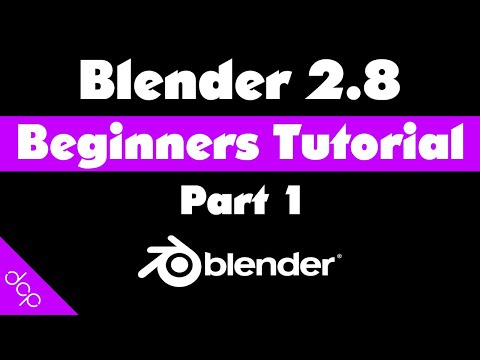 Blender 2.8 Beginners Tutorial - Part 1