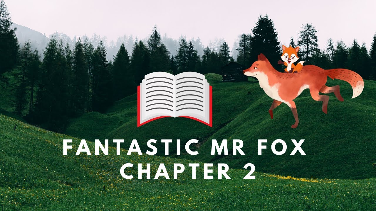 Fantastic Mr Fox Chapter 2 Audio Book Read Aloud Bedtime Story For Children Youtube