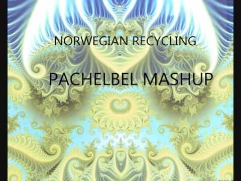 Norwegian Recycling- Pachelbel Mashup