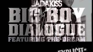 Jadakiss- Big Boy Dialogue Ft. The Dream *Explicit*