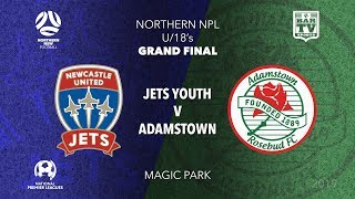 2019 NPL Northern NSW - Grand Final - U18's - Jets Youth v Adamstown