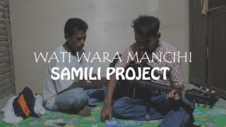 Wati Wara Mancihi - by Samili Project - Lagu Bima - Dompu