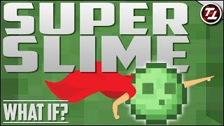 What If Minecraft had Super Slime?!