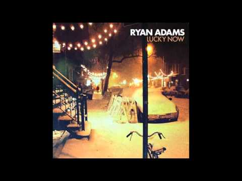 Ryan Adams  Lucky Now audio