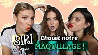 SIRI CHOISIT NOTRE MAQUILLAGE ft NOÉMIE LACERTE ET MARIE GAGNÉ