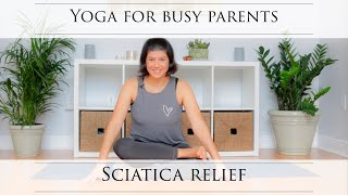 Yoga for Busy Parents - Sciatica Relief