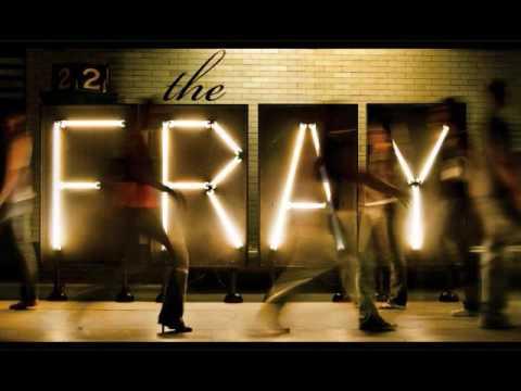 The Fray - We Build Then We break