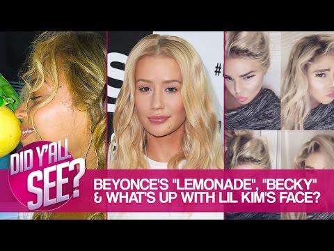 Beyoncé's Lemonade, Becky Racial Slur & Lil' Kim's Face   Did Y'all See?